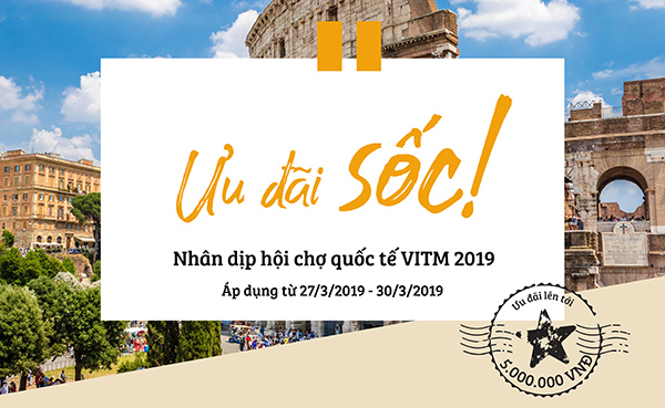 Ưu đãi SỐC cùng hàng ngàn quà tặng tại hội chợ du lịch VITM 2019
