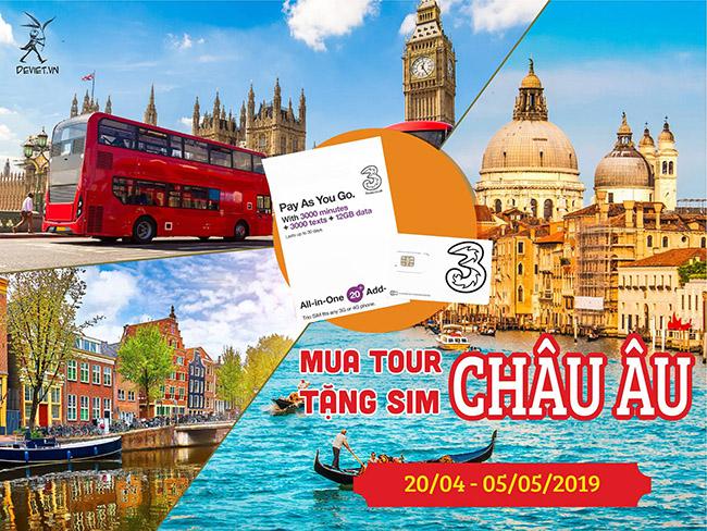 Mua tour Châu Âu tặng SIM Châu Âu nhập dịp 30/04 -01/05