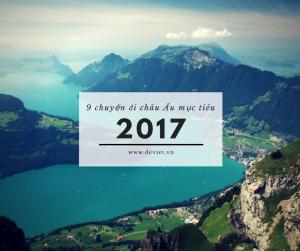 9 Chuyến Đi Châu Âu Nhất Định Phải Thử Trong Năm 2017